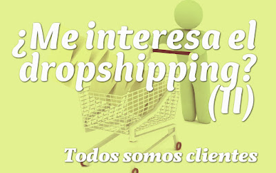¿Me interesa el dropshipping? (II)
