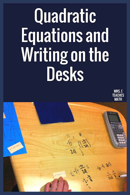 Writing on their desks can be a fun way to engage students in high school math.  This fun activity in Algebra 2 helps students practice writing quadratic equations in factored, general, and standard form.
