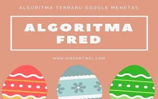 Pengaruh Algoritma Google  Fred pada blog Asik Pedia