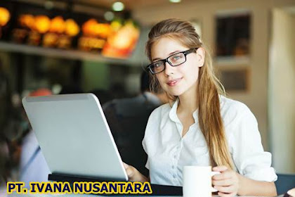 Lowongan PT. Ivana Nusantara Pekanbaru Mei 2018
