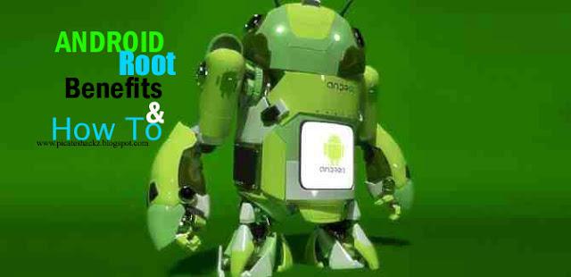 Root_android_easily & benefits - picateshackz.com