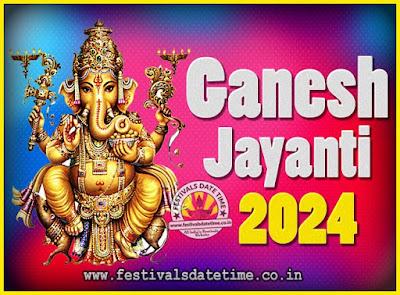2024 Ganesh Jayanti Puja Date & Time, 2024 Ganesh Jayanti Calendar