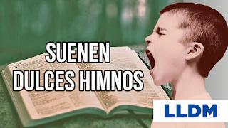 suenen dulces himnos lldm pdf
