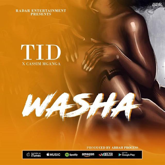 Tid Ft. Kassim Mganga - Washa