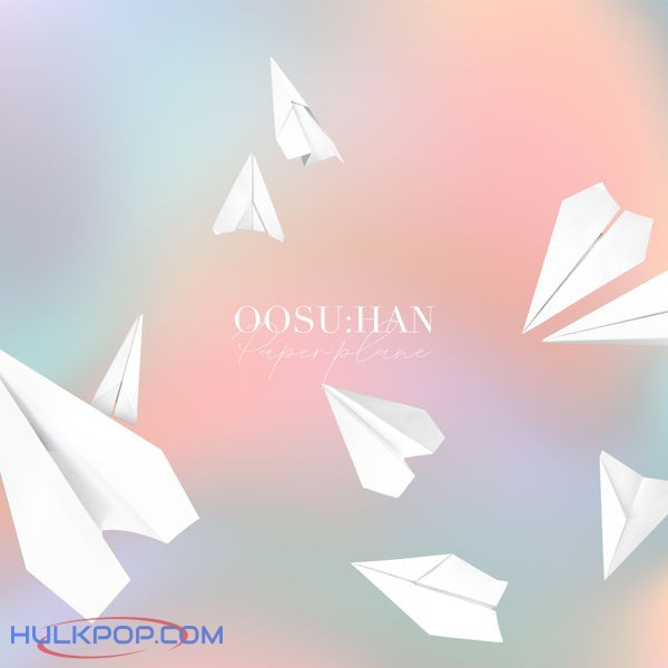 OOSU:HAN – Paper Plane – Single