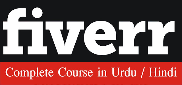 Fiverr Earning Complete Course in Urdu / Hindi Free Download