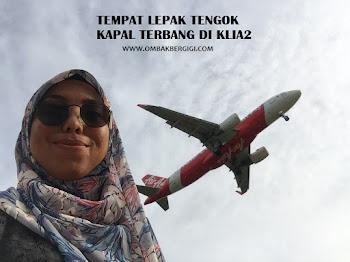 TEMPAT LEPAK TENGOK KAPAL TERBANG DI KLIA2
