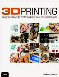 3d printing by james floyd kelly pdf free download | the books inn.
