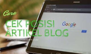 Cara Mengetahui Peringat Artikel di Mesin Pencari Google
