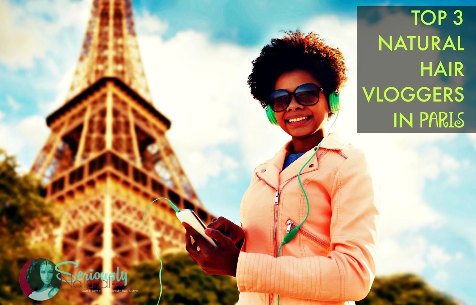 TOP 3 NATURAL HAIR VLOGGERS IN PARIS