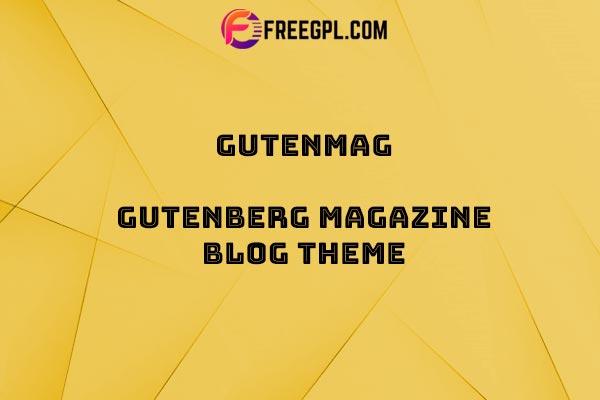 GutenMag – Gutenberg Newspaper Magazine Blog Theme