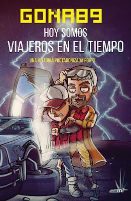 Libro - HOY SOMOS VIAJEROS EN EL TIEMPO. Gona89 (mr - 24 Octubre 2017) LITERATURA JUVENIL - YOUTUBER - NOVELA portada