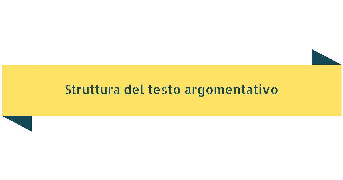 Come si struttura un testo argomentativo?