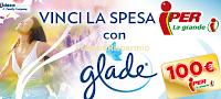 Logo Glade ti fa vincere 30 buoni spesa da 100 euro