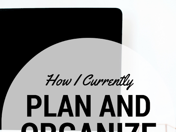 How I Plan and Organize My Life (Currently)