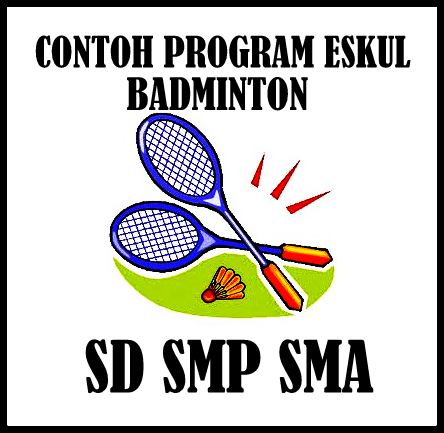 Download Contoh Program Eskul Badminton Persiapan Lomba