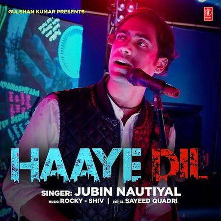 Haaye Dil - Jubin Nautiyal (2017)
