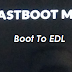 Enter / Boot To EDL Via Fasboot