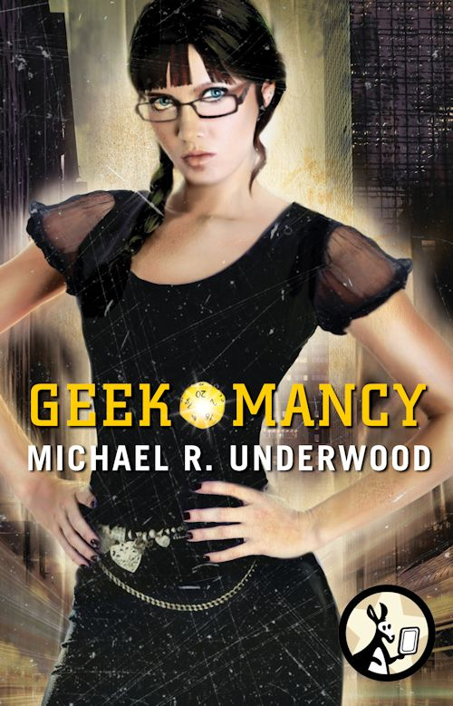 Guest Blog by Michael R. Underwood - Geekomancy 101 - August 9, 2013