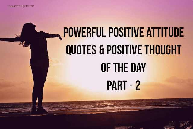 Positive Attitude Quotes | Powerful Quotes With Positive Attitude