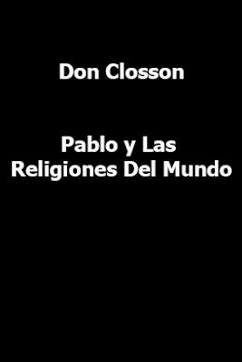 Don Closson-Pablo y Las Religiones Del Mundo-