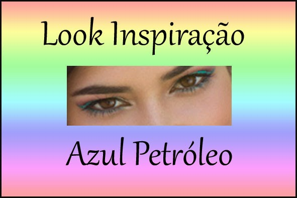 Look Inspiração - Azul Petróleo Tentador