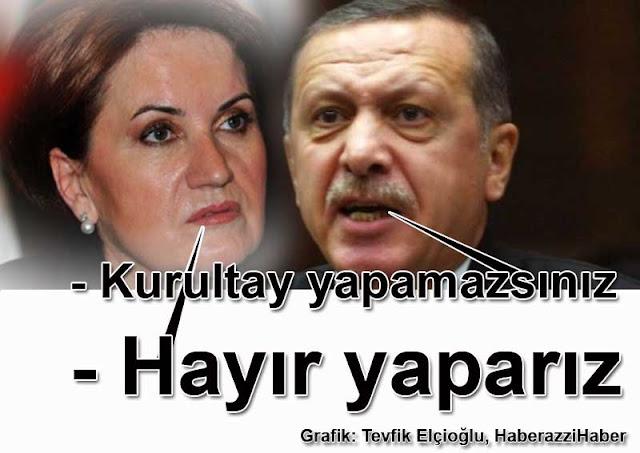 Ankara valiliği Kurultay yapamazsınız Meral Akşener Hayır yaparız