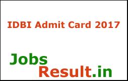IDBI Admit Card 2017