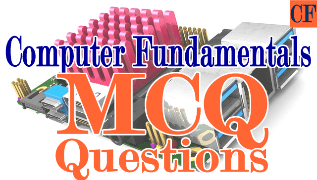 Some More Computer Fundamentals MCQ Questions Collection #51 to #100