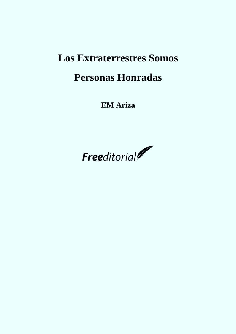 Los extraterrestres somos personas honradas – E. M.  Ariza