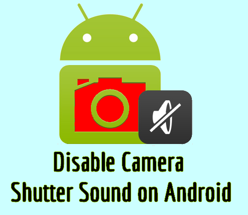 disable-camera-shtter-sound-android