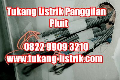 Jasa Tukang Listrik panggilan 24 Jam Pluit Hub 082299093210