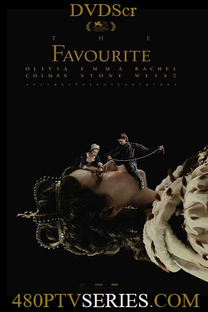 The Favourite (2018) 850MB Full English Movie Download 720p DVDScr thumbnail