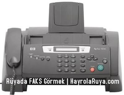 faks-telefaks-cihazı-makinası-makinesi-fax-ruyada-gormek-nedir-gorulmesi-ne-anlama-gelir-dini-ruya-tabiri-tabirleri-islami-ruya-tabiri-yorumlari-kitabi-ruya-yorumu-hayrolaruya.com