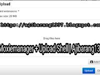 Moxiemanager + Upload Shell | Ajibarang1337