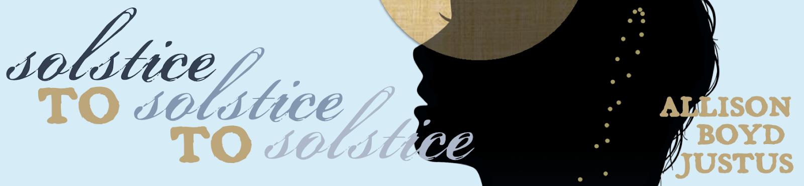 Solstice to Solstice to Solstice header banner
