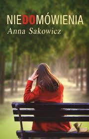 """Anna Sakowicz - """"Niedomówienia"""""""