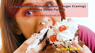 kurang craving makanan manis (sugar craving)