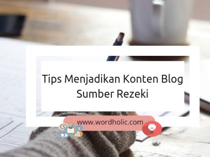 Tips Menjadikan Konten Blog Sumber Rezeki