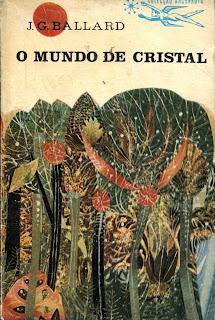 Resultado de imagem para O Mundo de Cristal de J. G. Ballard