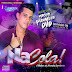 Baixar – Na Cola – Áudio do DVD – Ao Vivo em Petrolândia-PE
