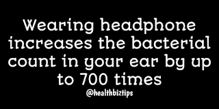 Health Facts & Tips @healthbiztips: Wearing headphone increases the bacterial count in your ear by up to 700 times.