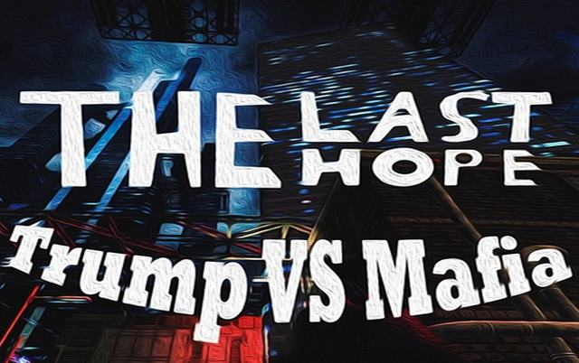 THE LAST HOPE TRUMP VS MAFIA REMASTERED-PLAZA