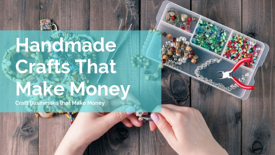 Handmade Crafts That Make Money