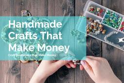 Handmade Crafts That Make Money