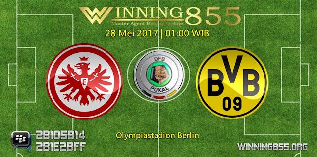 Prediksi Skor Eintracht Frankfurt vs Borussia Dortmund 28 Mei 2017