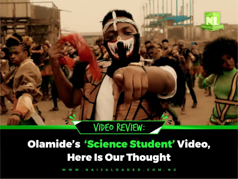NL Review!! Olamide's Science Student Video, Here Is Our Thought