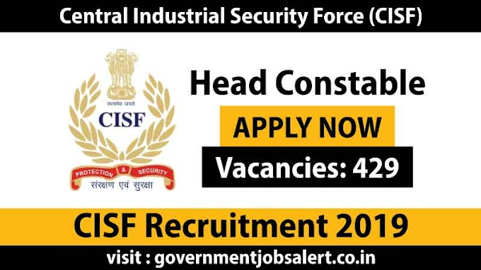 CISF Recruitment 2019 - Head Constable 429 Jobs Apply Online