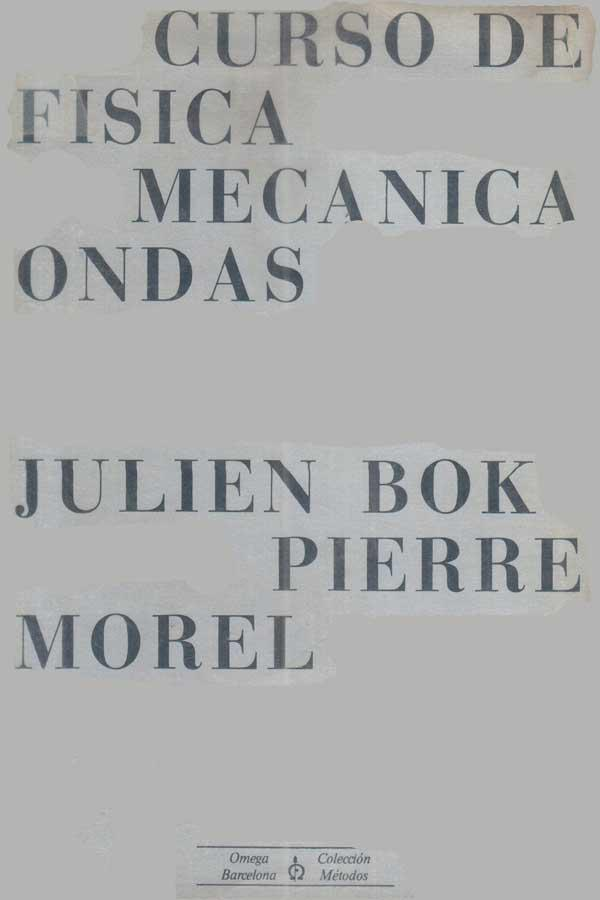 Curso de física Mecánica Ondas – Julien Bok