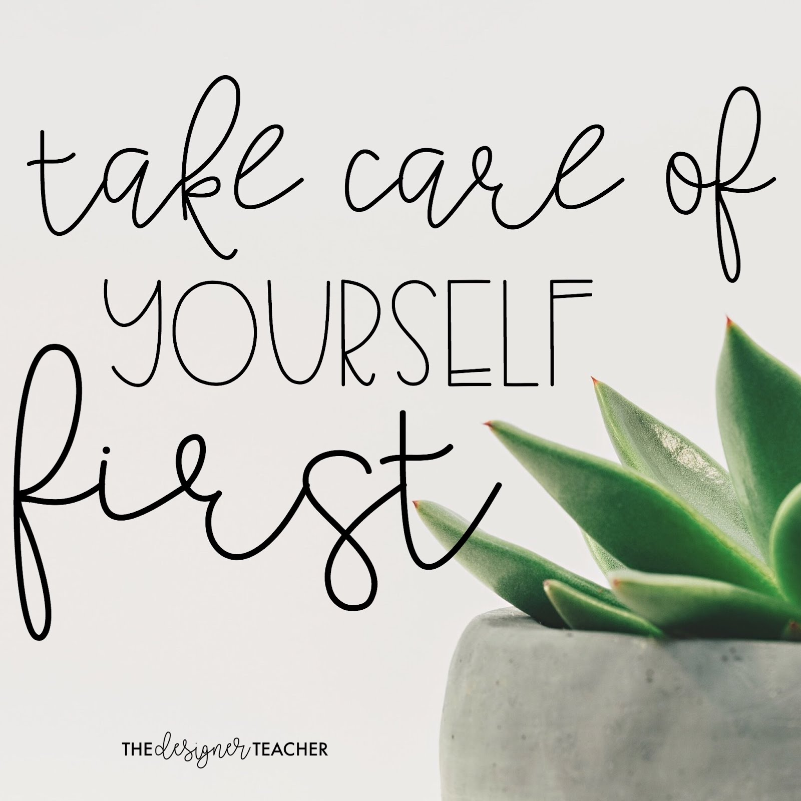 The Designer Teacher 5 Self Care Quotes For Teachers